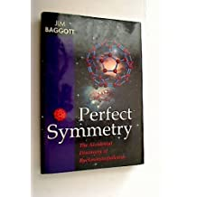 Perfect Symmetry: The Accidental Discovery of Buckminsterfullerene by Jim Baggott (1995-01-05)