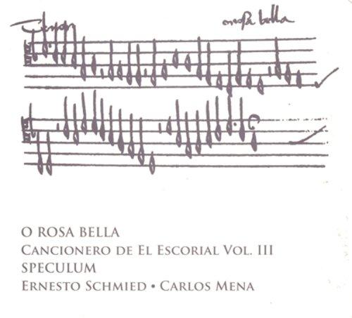 O Rosa Bella, Chansons De L'Escurial /Vol.3