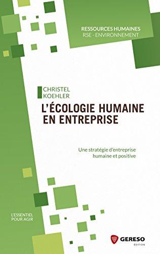 L'écologie humaine en entreprise: Une stratégie d'entreprise humaine et positive