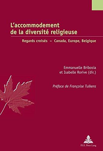 L'accommodement de la diversité religieuse : Regards croisés : Canada, Europe, Belgique