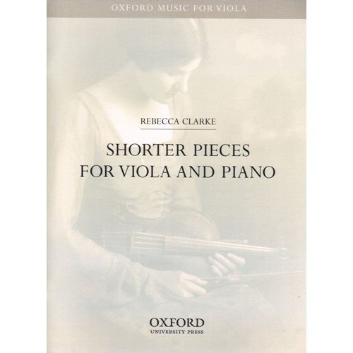 CLARKE  REBECCA   SHORTER PIECES FOR VIOLA AND PIANO   OXFORD UNIVERSITY PRESS PUBLICATION