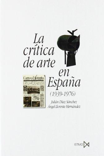 La crítica de arte en España (1939-1976) (Fundamentos) por Julián Díaz Sánchez