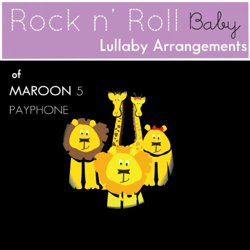 Payphone (Lullaby Arrangement of Maroon 5)