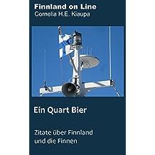 Ein Quart Bier: Zitate über Finnland und die Finnen