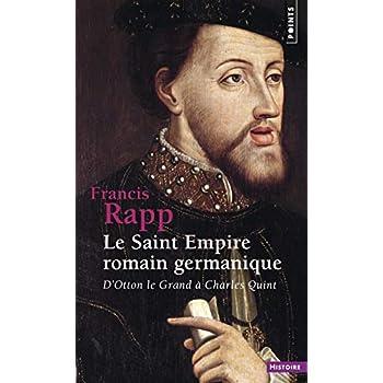 Le Saint Empire romain germanique : D'Otton le Grand à Charles Quint