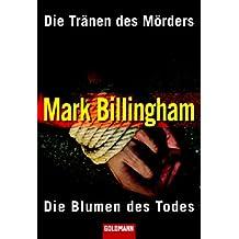 Die Tränen des Mörders/Die Blumen des Todes: Zwei Romane in einem Band