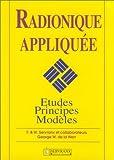 Radionique appliquée - Etudes, principes, modèles