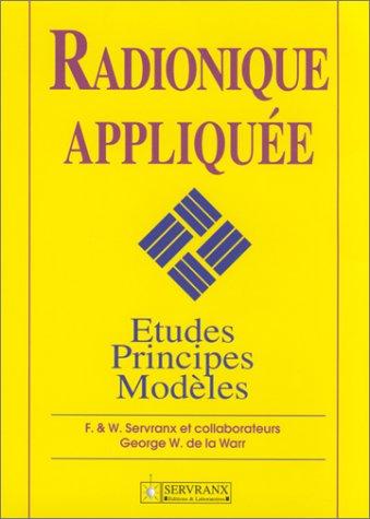 Radionique appliquée : Etudes, principes, modèles
