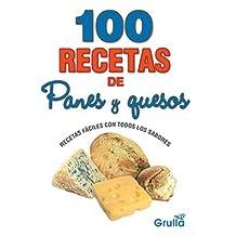 100 recetas de panes y quesos/100 recipes of breads and cheeses