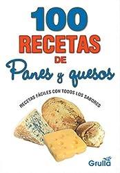 100 Recetas de Panes y Quesos