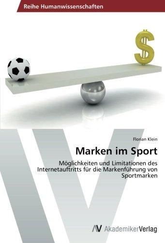 Marken im Sport: Möglichkeiten und Limitationen des Internetauftritts für die Markenführung von Sportmarken