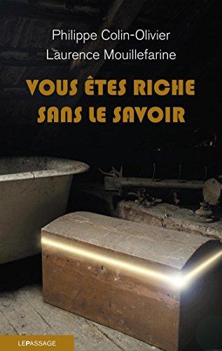Vous êtes riche sans le savoir (ESSAIS ET DOC) par Philippe Colin-Olivier