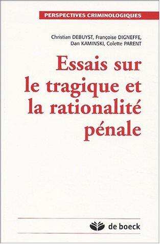 Essais sur le tragique et la rationalité pénale
