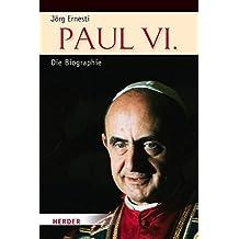 Paul VI.: Die Biographie