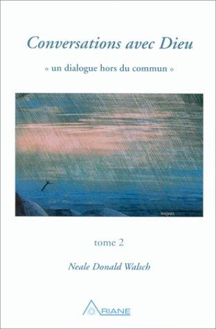 Conversations avec Dieu, tome 2 par Neale Donald Walsch