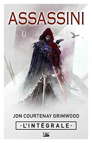 Assassini - L'Intégrale (Les Intégrales Bragelonne) par Jon Courtenay Grimwood