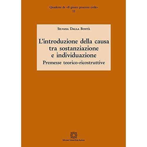 L'introduzione Della Causa Tra Sostanziazione E Individuazione. Premesse Teorico-Ricostruttive