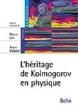 L'héritage de Kolmogorov en physique