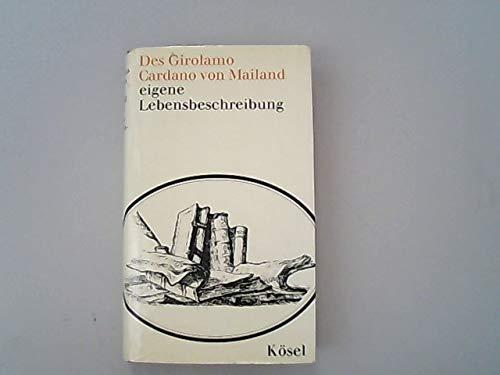 Des Girolamo Cardano von Mailand eigene Lebensbeschreibung