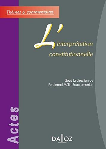 L'interprétation constitutionnelle: Thèmes et commentaires
