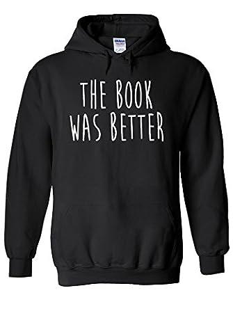 The Book Was Better Funny Novelty Black Men Women Unisex Hooded Sweatshirt Hoodie-XL