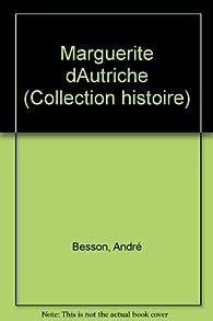 Marguerite d'Autriche par André Besson