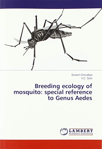 Breeding ecology of mosquito: special reference to Genus Aedes par Suresh Chovatiya