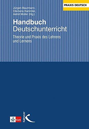 Handbuch Deutschunterricht: Theorie und Praxis des Lehrens und Lernens