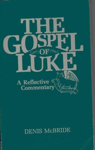 The Gospel of Luke: A Reflective Commentary