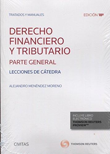 Derecho financiero y tributario. Lecciones de cátedra (Tratados y Manuales de Derecho) por Alejandro Menéndez Moreno