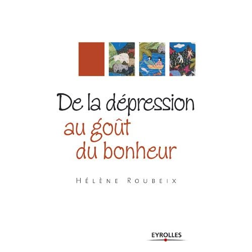 De la dépression au goût du bonheur (ED ORGANISATION)