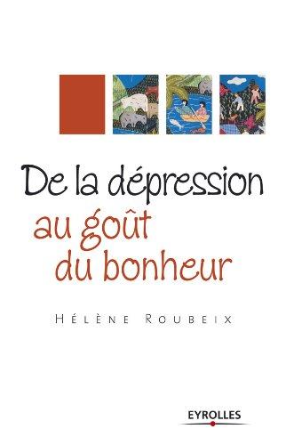 De la dépression au goût du bonheur (ED ORGANISATION) par Hélène Roubeix