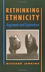 Rethinking Ethnicity: Arguments and Explorations