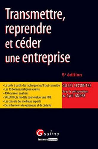 Transmettre, reprendre et céder une entreprise, 5ème édition