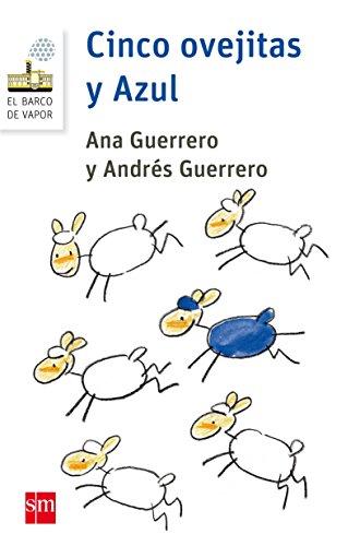 Cinco ovejitas y Azul (Barco de Vapor Blanca) por Andrés Guerrero