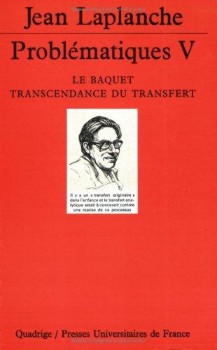 Problématiques, tome 5 : Le Baquet, transcendance du transfert