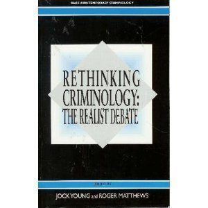 Rethinking Criminology: The Realist Debate (Sage Contemporary Criminology Series)