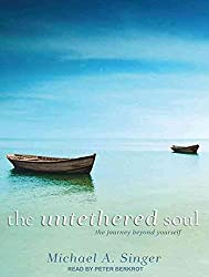 [The Untethered Soul: The Journey Beyond Yourself] (By: Michael A. Singer) [published: December, 2011]