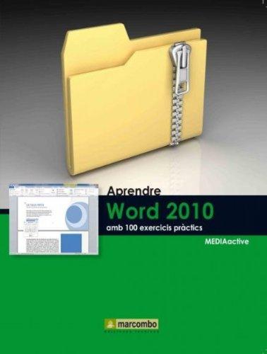 Aprendre Word 2010 amb 100 exercicis pràctics por MEDIAactive
