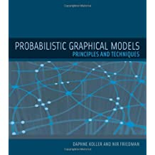 Probabilistic Graphical Models: Principles and Techniques (Adaptive Computation and Machine Learning)