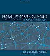 Probabilistic Graphical Models: Principles and Techniques (Adaptive Computation and Machine Learning) (Adaptive Computation and Machine Learning Series)