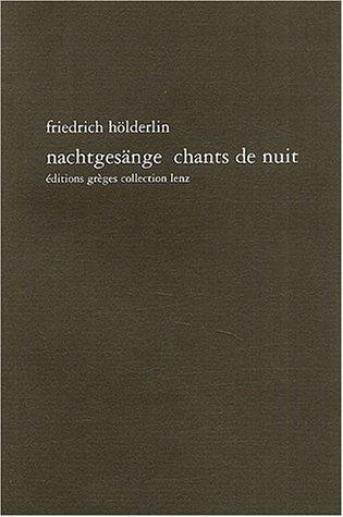 Nachtgesänge : Chants de nuit : Edition bilingue français-allemand