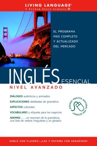 Ingles Esencial Nivel Avanzado: Advanced Coursebook (Living Language)