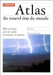 ATLAS DU NOUVEL ETAT DU MONDE. Défis et tensions dans les sociétés, les économies, les nations