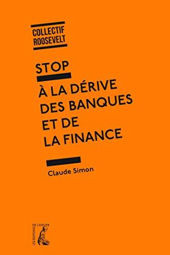 Stop à la dérive des banques et de la finance (SOCIAL ECO H C) par Claude Simon
