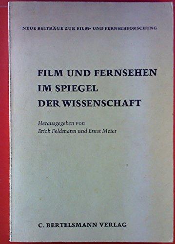Film und Fernsehen im Spiegel der Wissenschaft. Neue Beiträge zur Film- und Fernsehforschung