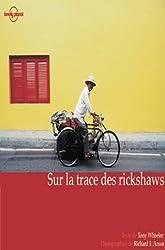 Guide Lonely Planet. Sur la trace des rickshaws