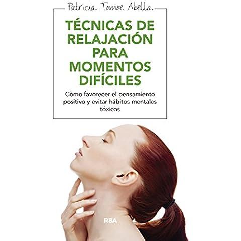 Técnicas de relajación para momentos difíciles (MANUALES INTEGRAL)