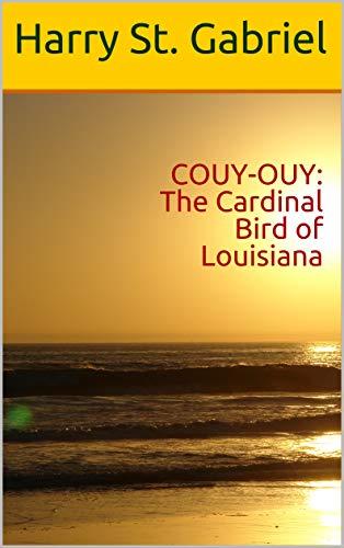 COUY-OUY: The Cardinal Bird of Louisiana (English Edition)