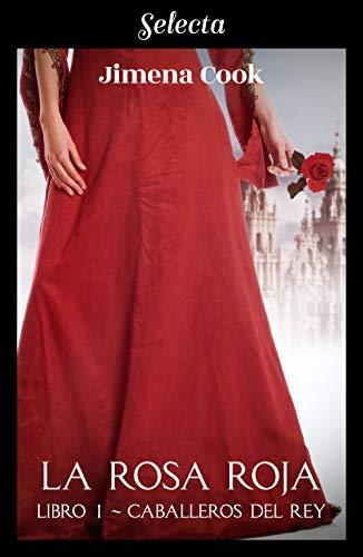 La rosa roja (Los caballeros del Rey 1) eBook: Jimena Cook: Amazon ...
